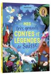 Mes très grands contes et légendes de la Suisse