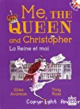 Me, the queen and Christopher = La Reine et moi